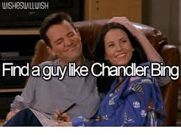 Chandler Meme - wisheswillluish findaguy like chandler bing chandler bing meme
