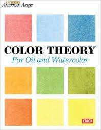 color theory for oil and watercolor ebook northlightshop com