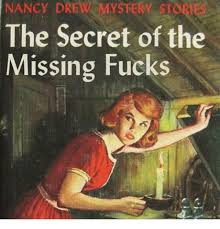 Nancy Meme - nancy drew mystery sto the secret of the missing fucks meme on me me
