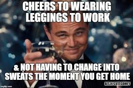 Leggings Are Not Pants Meme - bye bye yoga pants imgflip