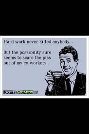 Lazy Coworker Meme - best to all my horrible stupid lazy coworkers you are a worthless