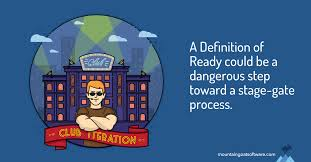 the dangers of a definition of ready