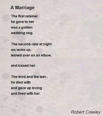 wedding poems poems on marriage a marriage poem robert creeley poem