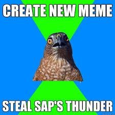Create New Meme - create new meme steal sap s thunder hawkward quickmeme