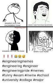 Funny Engineering Memes - walking in to the engineering exam engineering memes walking out of