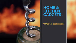 amazon kitchen best sellers home and kitchen gadgets amazon s best sellers cool must have