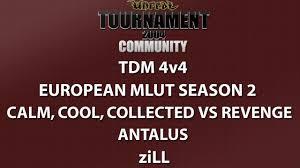 ut2004 tdm 4v4 euro mlut season 2 calm cool collected vs