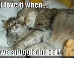 Snuggle Meme - i love it when we snuggle in bed ican haschee2e urgercom meme on