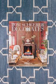 Tom Scheerer by Interior Design Contributor Series 13 Interior Design Books You