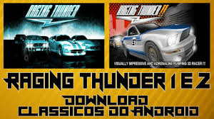raging thunder 2 apk version free raging thunder 1 e 2 classicos do android