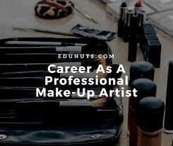 become a professional makeup artist how to become a professional makeup artist edunuts edge