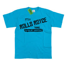 roll royce rills mens it u0027s a rolls royce thing you wouldn u0027t understand t shirt