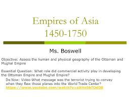 Geography Of The Ottoman Empire by Empires Of Asia Ms Boswell Objective Assess The Human And