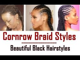 25 beautiful cornrow braid styles with weave for black women youtube