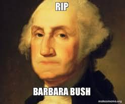 Barbara Meme - rip barbara bush make a meme