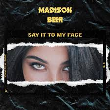 The Beach House Spm Lyrics by Download Madison Beer Say It To My Face Single Itunes Plus