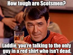 tough are scotsmen laddie you re talking to the only guy in a red