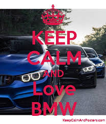 bmw posters keep calm and bmw keep calm and posters generator maker