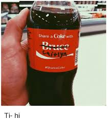Share A Coke Meme - share a coke with share coke ti hi funny meme on me me