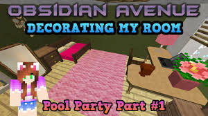 minecraft roleplay decorating my room obsidian avenue 2 pool