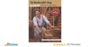 Woodworking Shows On Pbs by The Woodwright U0027s Shop A Practical Guide To Traditional Woodcraft