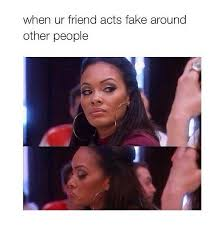 Fake Friends Memes - memes about fake friends