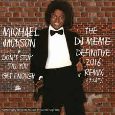 Meme Remix - michael jackson don t stop till you get enough the dj meme