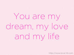 you are my dream my love and my life on we heart it