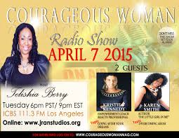 Radio Show Women Courageous Woman Magazine Courageous Woman Radio Guests Kristie