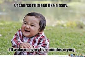 Crying Baby Meme - sleep just like a baby by superdavage meme center