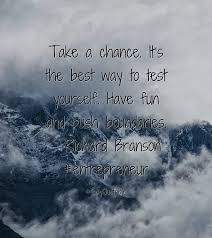 quote about take a chance it u0027s the best way to test yourself