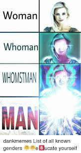 List Of All The Memes - woman whoman whomstman man dankmemes list of all known genders
