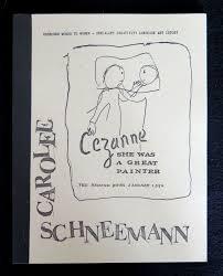 Carolee Schneemann Interior Scroll Cezanne She Was A Great Painter Carolee Schneemann Kunstverein