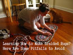 How To Rag Rug Learning How To Make Braided Rugs Here Are Some Pitfalls To Avoid