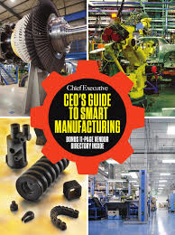 ceo u0027s guide to smart manufacturing 2015 by chief executive group