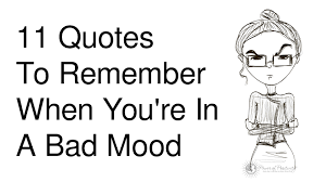 quotes about music and mood 11 quotes to remember when you u0027re in a bad mood