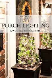 diy porch lighting on sutton place