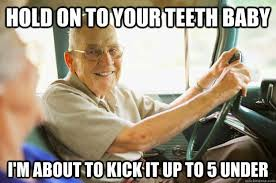 Driving Meme - that s psych driving while old