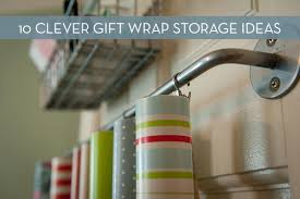 roundup 10 genius gift wrap storage solutions curbly