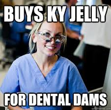 Ky Jelly Meme - buys ky jelly for dental dams overworked dental student quickmeme