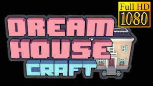 dream house craft sim design game review 1080p official crafting