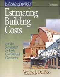 estimating building costs estimating building costs for residential and light commercial