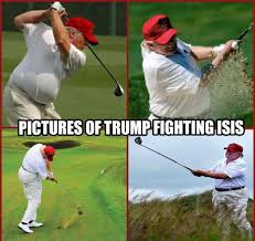 Golf Memes - trump fights isis donald trump know your meme