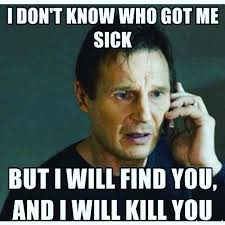 Find Funny Memes - image funny sick meme i dont know who got me sick but i will find