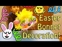 Cheap Easter Bonnet Decorations by Easter Bonnet Decoration How To For Kids And Parents Youtube