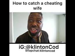 Meme Cheating Wife - klintoncod how to catch a cheating wife youtube