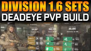 88 best build a better 1 6 deadeye best pvp build guide the division last stand