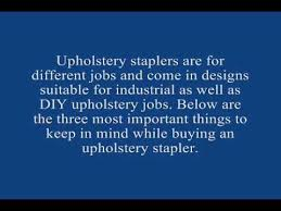 Best Pneumatic Staple Gun For Upholstery Looking For The Best Upholstery Staple Gun Youtube