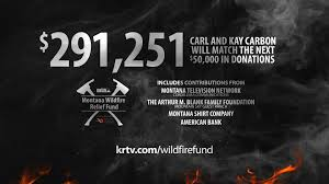 Wild Fire Update Montana by Montana Wildfire Relief Fund Raises 291 251 Krtv News In Great