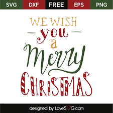 we wish you a merry lovesvg